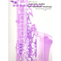 Curtis, Mike: Quartet Suite on Mexican Themes : for 4 saxophones (SATBar) score and parts
