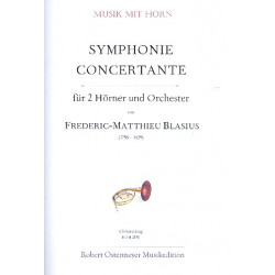 Blasius, Matthieu Frederic: Smyphonie concertante für 2 Hörner und Orchester : für 2 Hörner und Klavier Stimmen