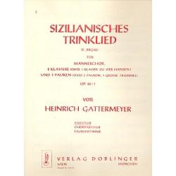 Gattermeyer, Heinrich: Sizilianisches Trinklied op.46,1 : für Männerchor 2 Klaviere/3 Pauken/1 gr. Trommel Partitur