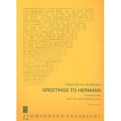 Brodmann, Hans-G├╝nter: Greetings to Hermann : f├╝r 4 Trommler (6 Tom-Toms und Bass Drum) Partitur und Stimmen