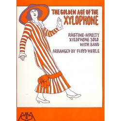 The Golden Age of the Xylophon : Ragtime-Novelty for xylophone solo and band