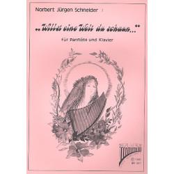 Schneider, Enjott (Norbert J├╝rgen): Willst eine Welt du schaun : Kompositioen in 5 S├ñtzen f├╝r Panfl├Âte und Klavier