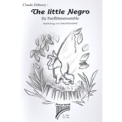 Debussy, Claude: The little Negro : f├╝r Panfl├Âtenensemble Partitur und Stimmen