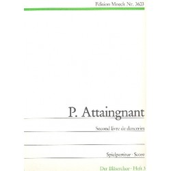 Attaignant, Pierre (Attaingnant): Second livre de danceries 1547
