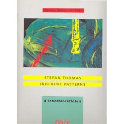 Thomas, Stefan: Inherent Patterns : f├╝r 4 Tenorblockfl├Âten Partitur und Stimmen