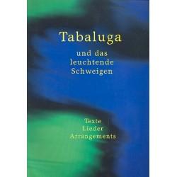 Maffay, Peter: Tabaluga und das leuchtende Schweigen : Texte, Lieder, Arrangements