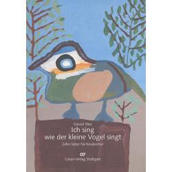 ICH SING WIE DER KLEINE VOGEL SINGT : 10 SAETZE FUER KINDERCHOR UND INSTRUMENTE PARTITUR
