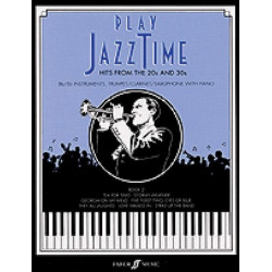 PLAY JAZZTIME VOL.2 : FOR BB/EB INSTRUMENTS WITH PIANO HITS FROM THE 20'S AND 30'S