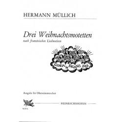 Müllich, Hermann: 3 Weihnachtsmotetten nach französischen Liedmotiven für Frauenchor a cappella, Partitur (dt)