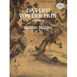 Mahler, Gustav: Das Lied von der Erde for solo voices and orchestra full score