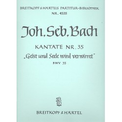 Bach, Johann Sebastian: Geist und Seele wird verwirret : Kantate Nr.35 BWV35 Partitur (dt)