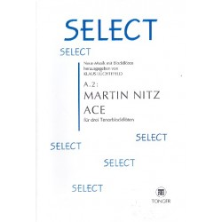 Nitz, Martin: ACE : für 3 Tenorblockflöten Partitur und Stimmen