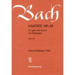 Bach, Johann Sebastian: Ich geh und suche mit Verlangen : Kantate Nr.49 BWV49 Klavierauszug (dt)