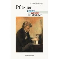 Vogel, Johann Peter: Pfitzner : Leben, Werke, Dokumente