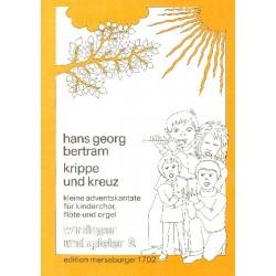 Bertram, Hans Georg: Krippe und Kreuz : für Kinderchor, Flöte und Orgel Partitur (dt)