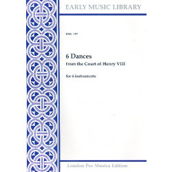 6 Dances from the Court of Henry VIII for 4 instruments 4 scores