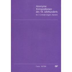 Anonymus: Anonyme Kompositionen des 18. Jahrhunderts : für 2 Cembali (Orgeln, Klaviere)