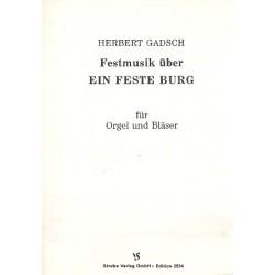 Gadsch, Herbert: Festmusik über Ein fest Burg : für Orgel und Bläser Partitur