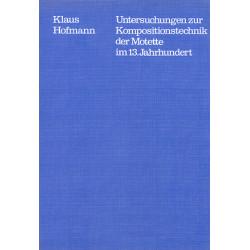 Hofmann, Klaus: Die Motette im 13. Jahrhundert : Untersuchungen zur Kompositionstechnik