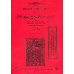 Müller, Heinrich Fidelis: Weihnachtsoratorium op.5 : für Soli, gem Chor und Orchester oder Klavier (Orgel) Orgel / Klavier /