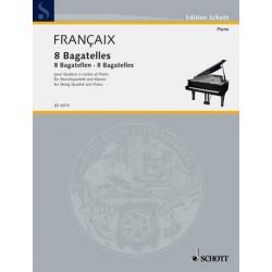 Francaix, Jean: 8 Bagatellen : f├╝r Streichquartett und Klavier Partitur und Stimmen