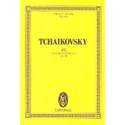 Tschaikowsky, Peter Iljitsch: Ouvertüre 1812 op.49 : für Orchester Studienpartitur