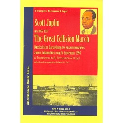 Joplin, Scott: The great collision march : für 8 Trompeten (B), Percusison und Orgel Partitur und Stimmen