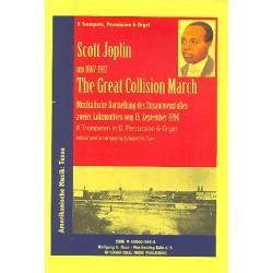 Joplin, Scott: The great collision march : f├╝r 8 Trompeten (B), Percusison und Orgel Partitur und Stimmen