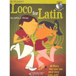 Hosay, James L.: Loco for Latin (+CD): 10 Pieces for trumpet in Latin Style