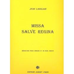 Langlais, Jean: Missa salve Regina : Réduction pour Choeur et un seul Orgue