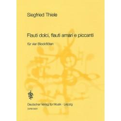 Thiele, Siegfried: Flauti dolci flauti amari e piccanti : für 4 Blockflöten (TBBB) Partitur