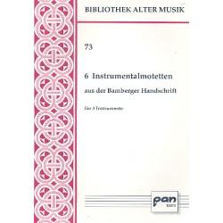 6 Instrumentalmotetten aus der Bamberger Handschrift für 3 Instrumente, 3 Partituren