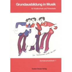 Grundausbildung für Musik : Schülerarbeitsheft 1