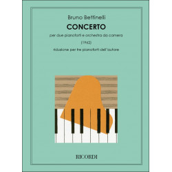 Bettinelli, Bruno: CONCERTO : PER 2 PIANOFORTE E ORCHESTRA : PER 3 PIANOFORTI