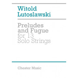 Lutoslawski, Witold: Preludes and Fugue : for 13 solo strings score