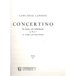Larsson, Lars-Erik: Concertino op.45,7 : for trombone and string orchestra score