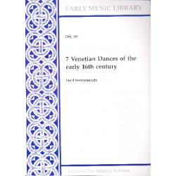 7 Venetian Dances of the early 16th Century : for 4 instruments 4 scores
