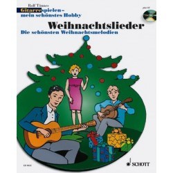 Gitarre spielen mein schönstes Hobby - Weihnachtslieder (+CD) : für Gitarre