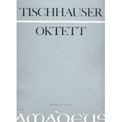 Tischhauser, Franz: Oktett f├╝r Klarinette, Fagott, Horn, 2 Violinen, Cello und Kontrabass Partitur und Stimmen