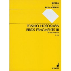 Hosokawa, Toshio: BIRDS FRAGMENTS 3 : FOR SHO (ACOORDION) AND FLUTES (BASS FLUTE AND PICCOLO)