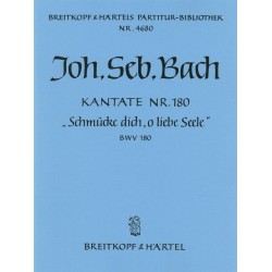 Bach, Johann Sebastian: Schmücke dich o liebe Seele : Kantate Nr.180 BWV180 Partitur