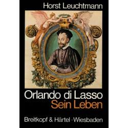 Leuchtmann, Horst: ORLANDO DI LASSO : SEIN LEBEN, SEIN WERK BAND 1