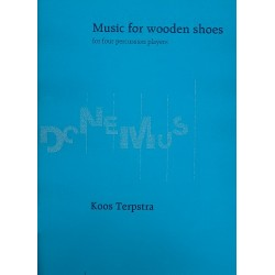 Terpstra, Koos: Music for wooden shoes : for 4 percussion players with 3 wooden shoes score