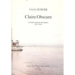 Hübner, Falk: Claire - obscure : für 2 Trompeten, Horn, Posaune, Tuba und Schlagzeug Partitur und Stimmen