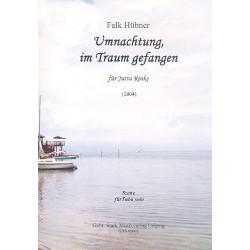 Hübner, Falk: Umnachtung im Traum gefangen : für Tuba