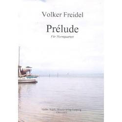 Freidel, Volker: Prélude für 4 Hörner in F Partitur und Stimmen