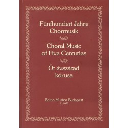 500 Jahre Chormusik : Eine Anthologie der Chormusik