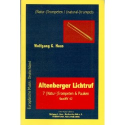 Haas, Wolfgang G.: Altenberger Lichtruf : für 7 (Natur-) Trompeten und Pauken Partitur und Stimmen