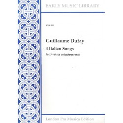 Dufay, Guillaume: 4 Italian songs for 3 voices or instruments 3 scores