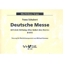 Schubert, Franz: Deutsche Messe mit den Anhang Das Gebet des Herrn D872 : fuer 2 Trompeten und 2 Posaunen, Stimmen